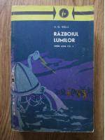 H. G. Wells - Opere alese, volumul 2. Razboiul lumilor