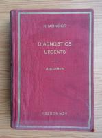 Anticariat: H. Mondor - Diagnostics urgents, volumul 2. Abdomen (1937)