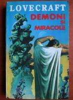 H. P. Lovecraft - Demoni si miracole