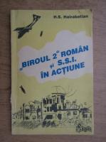 H. S. Hairabetian - Biroul 2 roman si S.S.I. in actiune