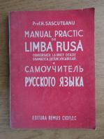 H. Sascuteanu - Manual practic de limba rusa