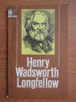 Anticariat: H. W. Longfellow - Henry Wadsworth Longfellow