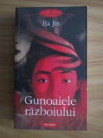 Anticariat: Ha Jin - Gunoaiele razboiului