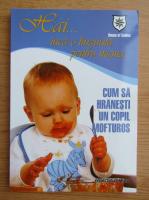 Anticariat: Hai... inca o lingura pentru mama. Cum sa hranesti un copil mofturos