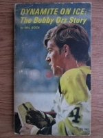 Anticariat: Hal Bock - Dynamite on ice: The Bobby Orr story