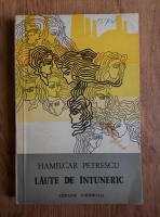 Anticariat: Hamilcar Petrescu - Laute de intuneric