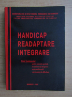 Handicap. Readaptare, integrare