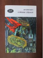 comperta: Hans Christian Andersen - Craiasa zapezii (basme si povestiri)