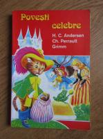 Hans Christian Andersen, Fratii Grimm, Charles Perrault - Povesti celebre