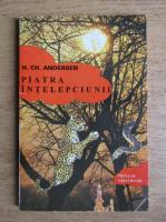 Hans Christian Andersen - Piatra intelepciunii