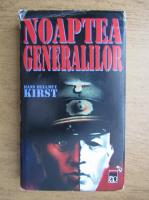 Hans Hellmut Kirst - Noaptea Generalilor