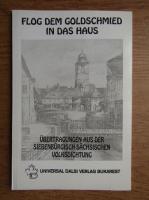 Anticariat: Hans Liebhardt - Flog dem Goldschmied in das haus