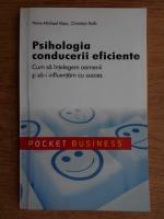 Hans Michael Klein, Christian Kolb - Psihologia conducerii eficiente. Cum sa intelegem oamenii si sa-i influentam cu succes