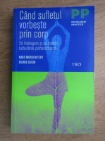 Anticariat: Hans Morschitzky - Cand sufletul vorbeste prin corp