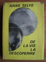 Hans Selye - De la vis la descoperire