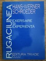 Hans Werner Richter - Rugaciunea, exersare si experienta