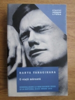 Hanya Yanagihara - O viata marunta