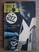 Anticariat: Haralamb Zinca - Crima de la 217