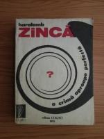 Haralamb Zinca - O crima aproape perfecta