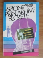 Anticariat: Haralamb Zinca - Spion prin arhive secrete