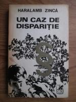 Anticariat: Haralamb Zinca - Un caz de disparitie. Anchete sociale