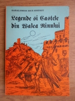 Anticariat: Haralambie Bica Ionescu -  Legende si castele din Valea Rinului
