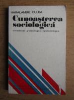 Anticariat: Haralambie Culea - Cunoasterea sociologica