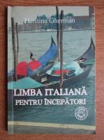 Haritina Gherman - Limba italiana pentru incepatori