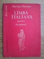 Anticariat: Haritina Gherman - Limba italiana pentru incepatori