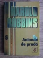 Anticariat: Harold Robbins - Animale de prada