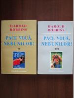 Anticariat: Harold Robbins - Pace voua, nebunilor! (2 volume)