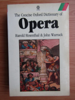 Anticariat: Harold Rosenthal - The concise Oxford dictionary of Opera
