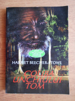 Harriet Beecher Stowe - Coliba unchiului Tom