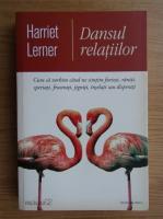 Anticariat: Harriet Lerner - Dansul relatiilor
