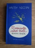 Anticariat: Harry Negrin - Romanta unei vieti Ioana Radu