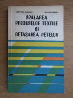 Anticariat: Hartwig Maurus - Spalarea produselor textile si detasarea petalelor