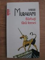 Haruki Murakami - Barbati fara femei