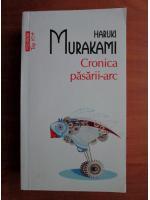 Anticariat: Haruki Murakami - Cronica pasarii arc (Top 10+)