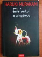 Haruki Murakami - Elefantul a disparut