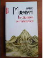 Haruki Murakami - In cautarea oii fantastice (Top 10+)