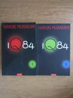Haruki Murakami - IQ84 (volumele 1, 2)