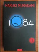 Haruki Murakami - IQ84 (volumul 3)
