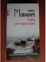 Haruki Murakami - Kafka pe malul marii (Top 10+)