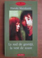 Anticariat: Haruki Murakami - La sud de granita, la vest de soare