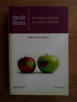 Harville Hendrix - Primeste iubirea pe care o doresti. Ghid pentru cupluri