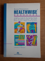 Anticariat: Healthwise handbook. A self-care guide for you and your family
