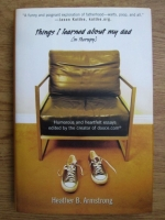 Anticariat: Heather B. Armstrong - Things i learned about my dad (in therapy)