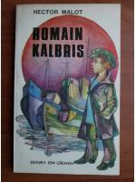 Anticariat: Hector Malot - Romain Kalbris