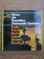 Anticariat: Hedy Loffler - Orase din Republica Democrata Germana