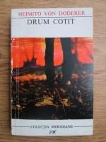 Anticariat: Heimito von Doderer - Drum cotit